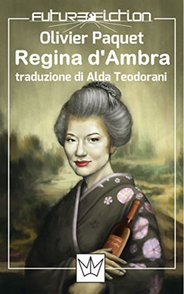 Regina d'Ambra (Future Fiction Vol. 23)