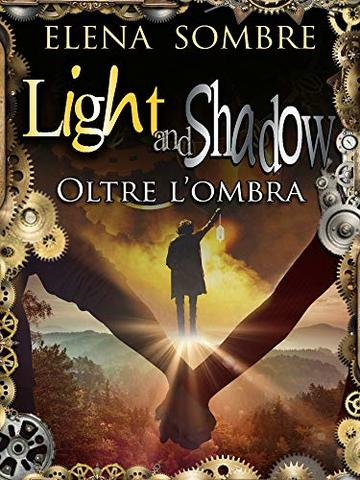 Light and Shadow: Oltre l'ombra