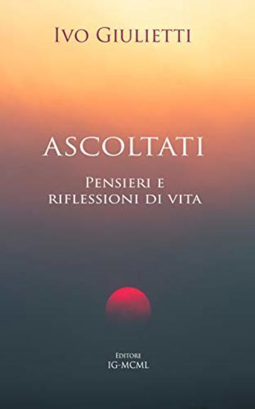 Ascoltati Pensieri E Riflessioni Di Vita Ivo Giulietti