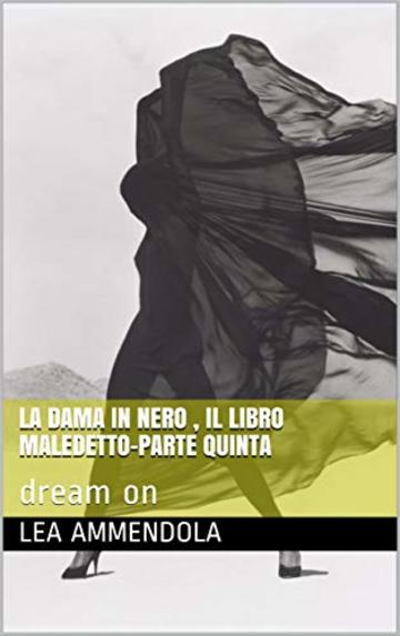 LA DAMA IN NERO , IL LIBRO MALEDETTO-PARTE QUINTA : dream on (red light district)