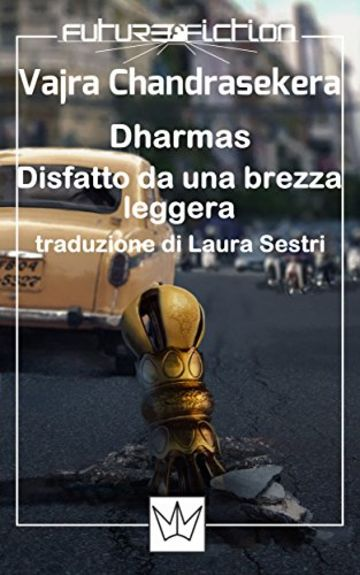 Dharmas / Disfatto da una brezza leggera (Future Fiction Vol. 21)