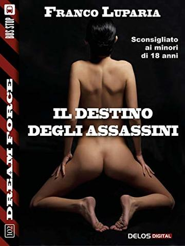 Il destino degli assassini (Dream Force)