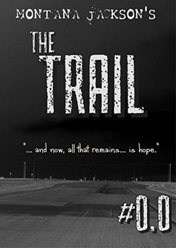 The Trail: #0.0 - Prologo