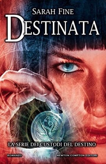 Destinata (Custodi del destino Vol. 1)