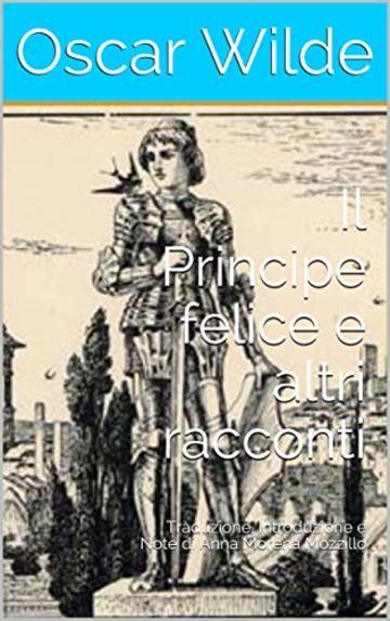 Il Principe Felice E Altri Racconti Traduzione Introduzione E Note