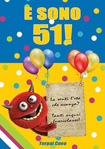 E Sono 51 Un Libro Come Biglietto Di Auguri Per Il