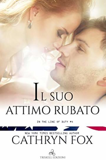 Il suo attimo rubato (In The Line of Duty  Vol. 4)