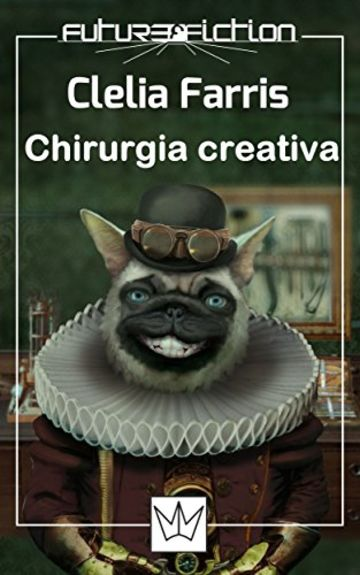 Chirurgia creativa (Future Fiction Vol. 18)