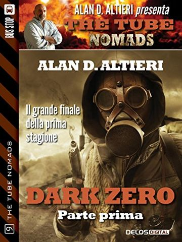 Dark Zero - Parte prima (The Tube Nomads)
