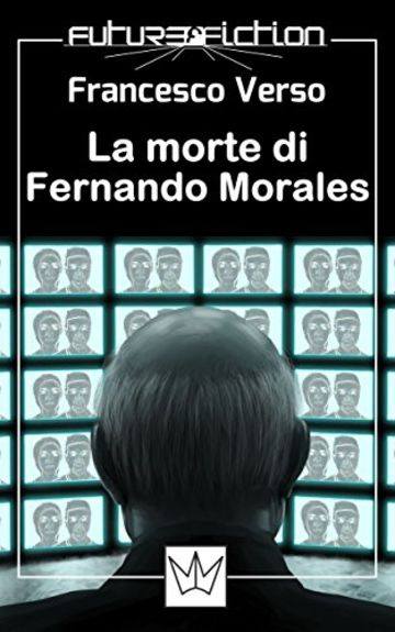 La morte di Fernando Morales (Future Fiction Vol. 16)