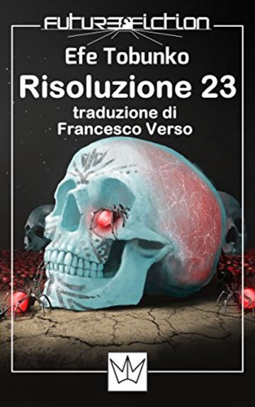 Risoluzione 23 (Future Fiction Vol. 14)