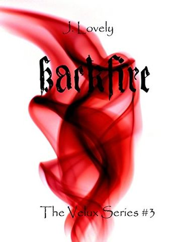 Backfire: The Velux Series #3