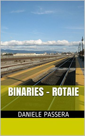 Binaries - Rotaie
