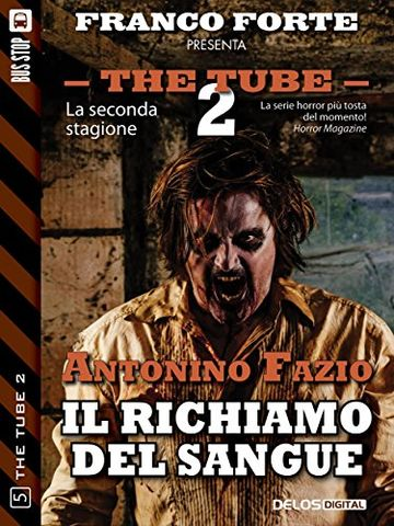 Il richiamo del sangue (The Tube 2)